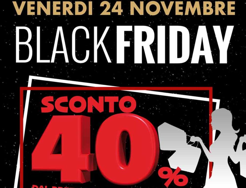 BLACK FRIDAY! sconto 40%su TUTTO